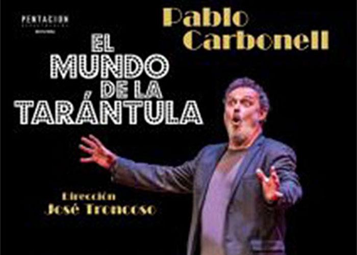 Pablo Carbonell nos cuenta su vida a través de un monólogo con música en 'El mundo de la tarántula'