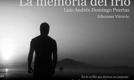 'La memoria del frío', nuevo poemario de Luis Andrés Domingo Puertas