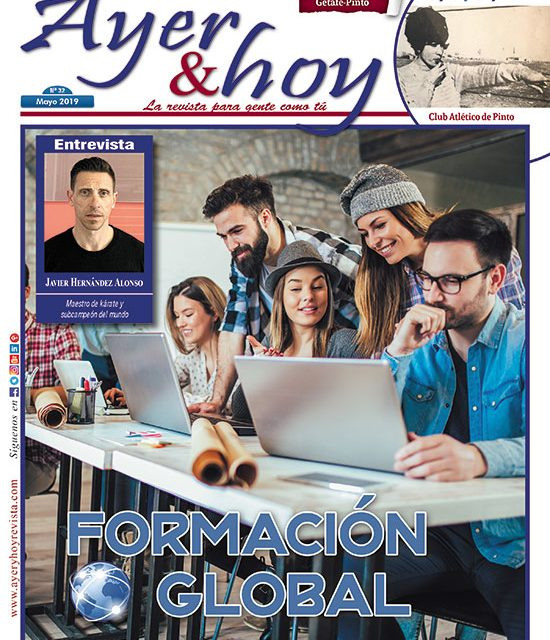 Ayer & hoy – Getafe-Pinto – Revista Mayo 2019